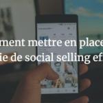 Agence web Avignon et Vaucluse - Comment mettre en place une stratégie de social selling efficace ?