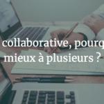 La veille collaborative, pourquoi c'est mieux à plusieurs ?