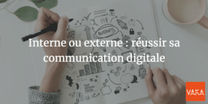 Interne ou externe : réussir sa communication digitale