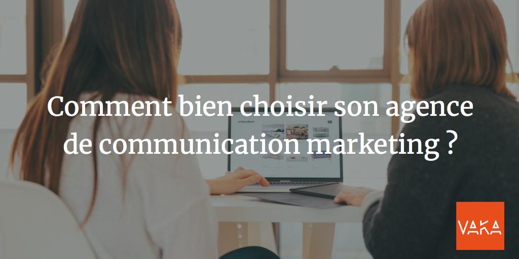 Comment bien choisir son agence de communication marketing ?