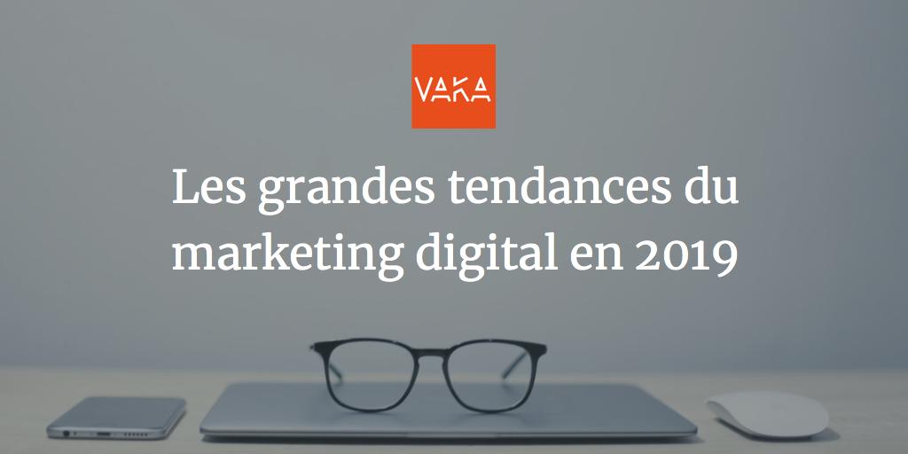 Les grandes tendances du marketing digital en 2019