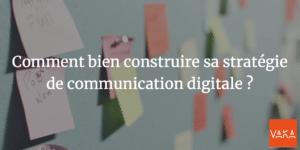 Agence Communication Avignon - Comment bien construire sa stratégie de communication digitale ?