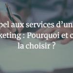 Agence WebMarketing Avignon - Faire appel aux services d'une agence webmarketing : Pourquoi et comment la choisir ?