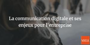 Agence de Communication Avignon - La communication digitale et ses enjeux pour l'entreprise