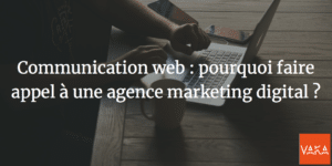 Communication web : pourquoi faire appel à une agence marketing digital ?