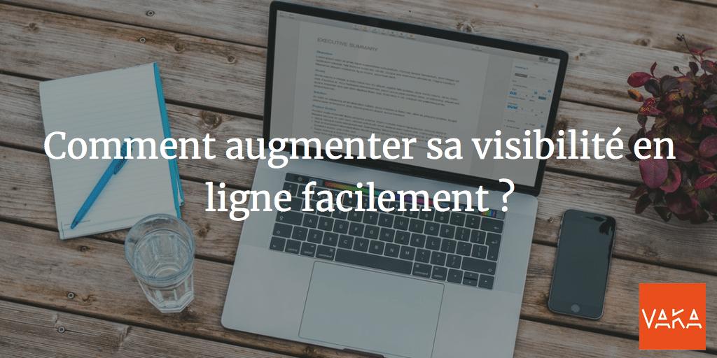 Comment augmenter sa visibilité en ligne facilement ?