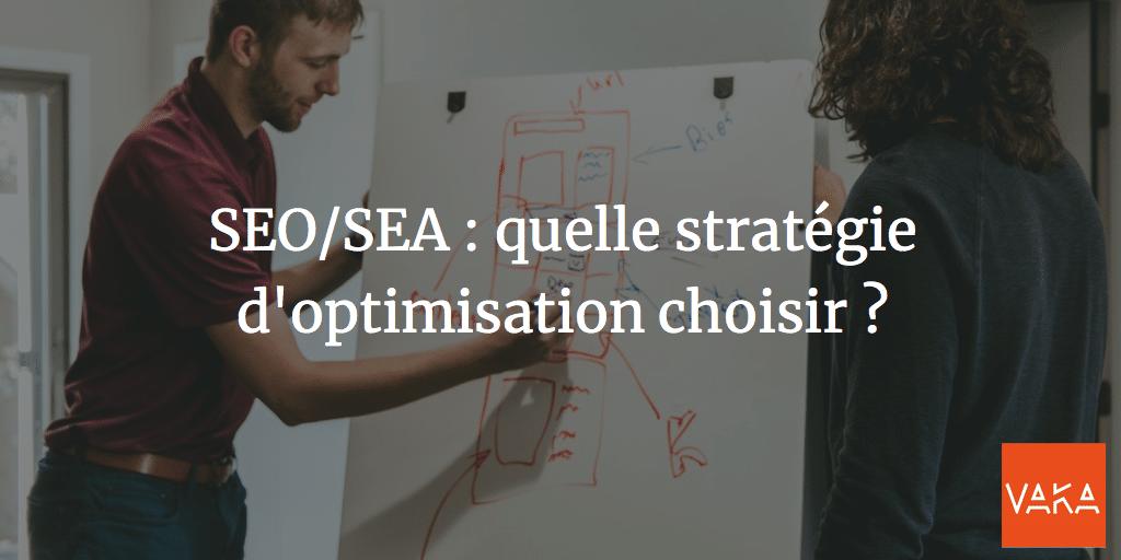 SEO/SEA : quelle stratégie d'optimisation choisir ?