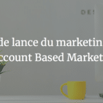 Le fer de lance du marketing B2B : l'Account Based Marketing