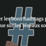 Trouver les bons hashtags pour sa marque sur les réseaux sociaux