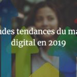 Agence Web Avignon et Vaucluse - Les grandes tendances du marketing digital en 2019
