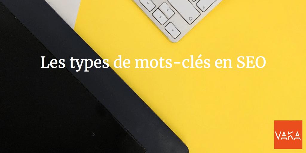 Agence référencement Avignon et Vaucluse - Les types de mots-clés en SEO