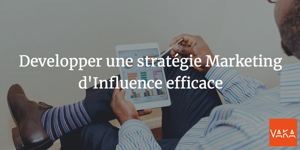 Developper une stratégie Marketing d'Influence efficace