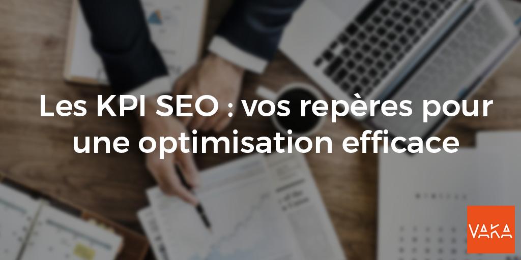 Les KPI SEO : vos repères pour une optimisation efficace