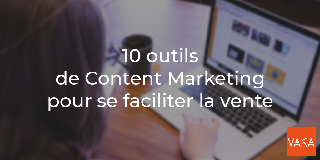 Vaka - 10 outils de Content Marketing