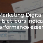 Vaka - Marketing Digital - 6 outils et leurs indicateurs de performance essentiels