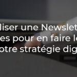Vaka - Réaliser une newsletter - 4 étapes