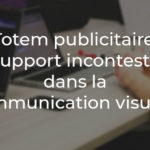 Vaka - Totem publicitaire - un support incontestable
